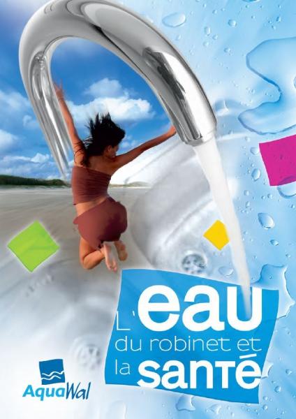 Brochure l 39 eau du robinet et la sant aquawal tout savoir sur l 39 eau - Biberon et eau du robinet ...